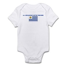 50 PERCENT URUGUAYAN IS BETTE Infant Bodysuit