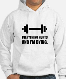 Everything Hurts Dying Workout Sweatshirt