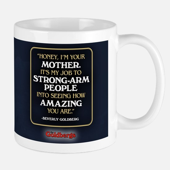 Beverly Goldberg Mom Quote Mug