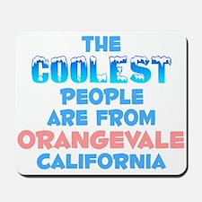 Coolest: Orangevale, CA Mousepad