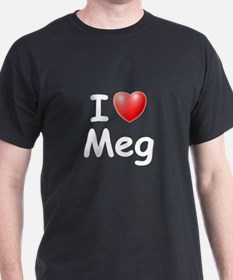 I Love Meg (W) T-Shirt