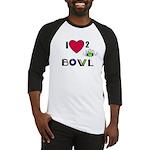 LOVE 2 BOWL Baseball Jersey