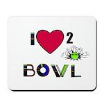 LOVE 2 BOWL Mousepad