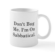 I'm On Sabbatical Mug