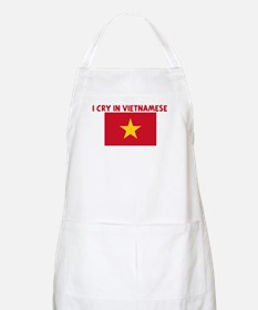 I CRY IN VIETNAMESE BBQ Apron