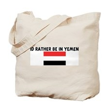 ID RATHER BE IN YEMEN Tote Bag