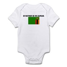 ID RATHER BE IN ZAMBIA Infant Bodysuit