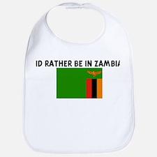 ID RATHER BE IN ZAMBIA Bib