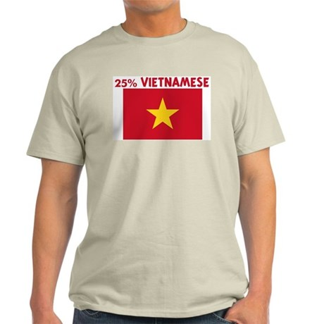 25 PERCENT VIETNAMESE Light T-Shirt