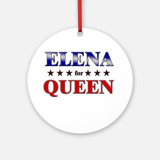 ELENA for queen Ornament (Round)