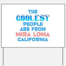 Coolest: Mira Loma, CA Yard Sign