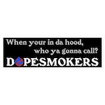 Dopesmokers Bumper Sticker
