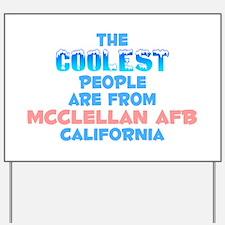 Coolest: McClellan AFB, CA Yard Sign