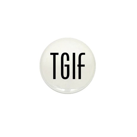 TGIF Mini Button