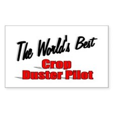 """""""The World's Best Crop Duster Pilot"""" Decal"""