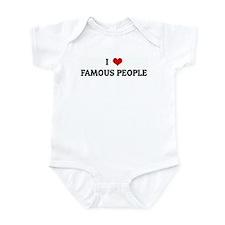 I Love FAMOUS PEOPLE Infant Bodysuit