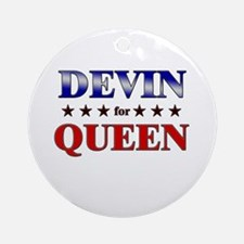 DEVIN for queen Ornament (Round)