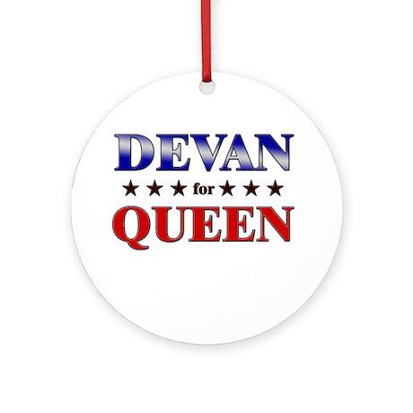 DEVAN for queen Ornament (Round)