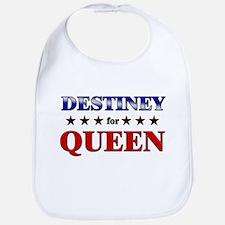 DESTINEY for queen Bib