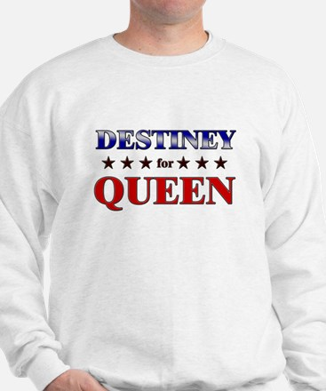 DESTINEY for queen Sweater