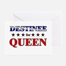 DESTINEE for queen Greeting Card