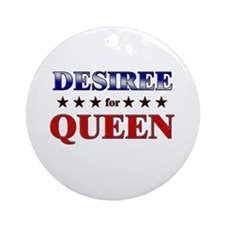 DESIREE for queen Ornament (Round)