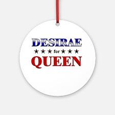 DESIRAE for queen Ornament (Round)