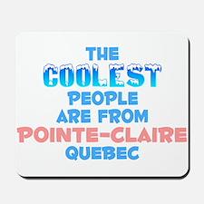 Coolest: Pointe-Claire, QC Mousepad