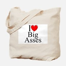 """I Love (Heart) Big Asses"" Tote Bag"