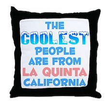Coolest: La Quinta, CA Throw Pillow