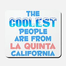 Coolest: La Quinta, CA Mousepad