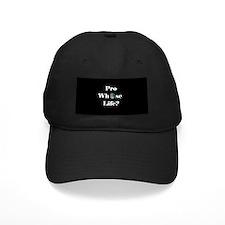 Pro whose Life? Baseball Hat