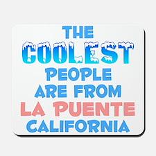 Coolest: La Puente, CA Mousepad