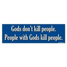 Gods don't kill people