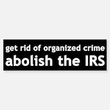 abolish the IRS Bumper Bumper Bumper Sticker