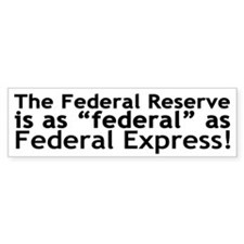 Federal Reserve Bumper Bumper Sticker