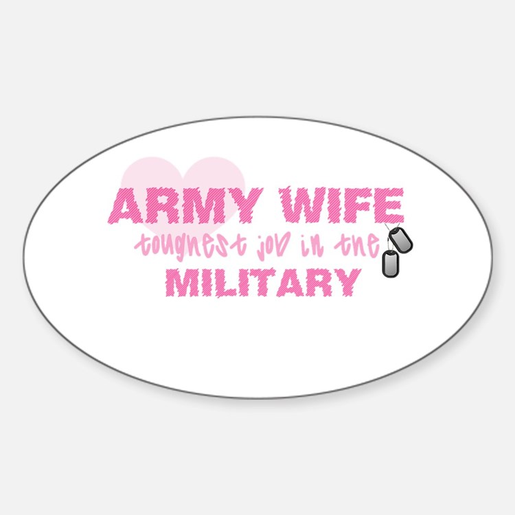 ARMY Wife -- thoughest job Oval Decal