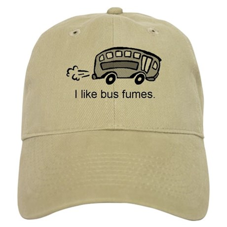 """I like bus fumes."" Cap"