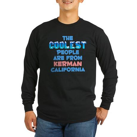 Coolest: Kerman, CA Long Sleeve Dark T-Shirt