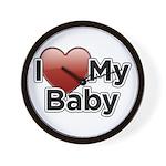 I Love my Baby! Wall Clock