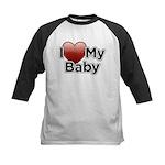 I Love my Baby! Kids Baseball Jersey