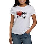 I Love my Baby! Women's T-Shirt