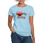 I Love my Baby! Women's Light T-Shirt