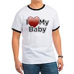 I Love my Baby! Ringer T
