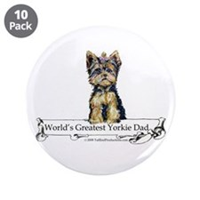 """Yorkshire Terrier Dad! 3.5"""" Button (10 pack)"""