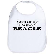 You'd Drink Too Beagle Bib