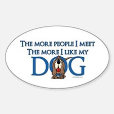 I Like My Dog Sticker (Oval)