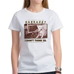 Just Another Piece of Garbage Women's T-Shirt
