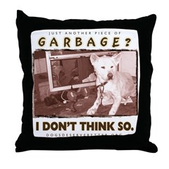 Just Another Piece of Garbage Throw Pillow