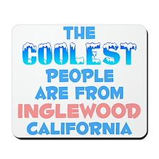 Coolest: Inglewood, CA Mousepad